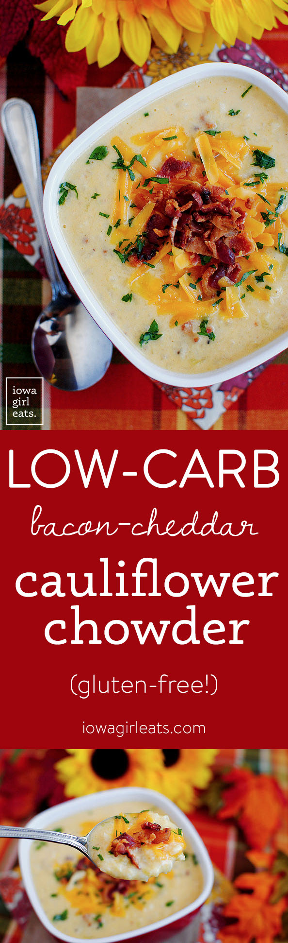 Gluten-free Bacon-Cheddar Cauliflower Chowder is thick and creamy, and a low-carb alternative to Baked Potato Soup! | iowagirleats.com