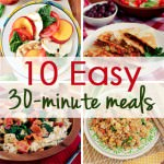 10 Easy 30-Minute Meals