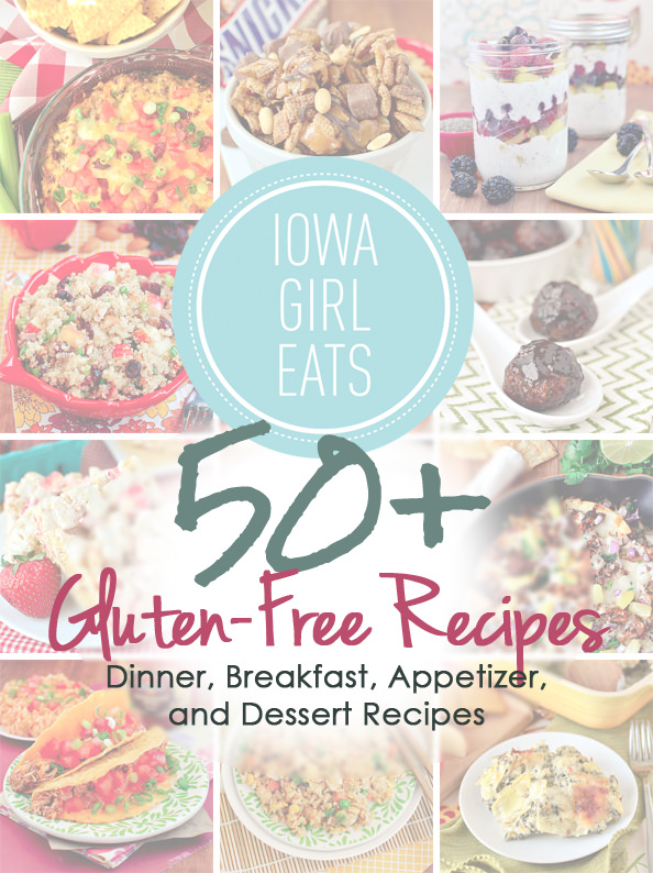 50+ Gluten-Free Recipes: Dinners, Appetizers, and Desserts | iowagirleats.com