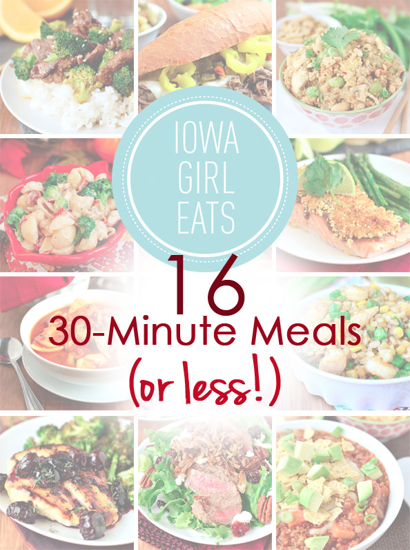 If you're constantly on the go, try any of these 16 Easy 30-Minute Meals (Or Less!) for Busy People! | iowagirleats.com