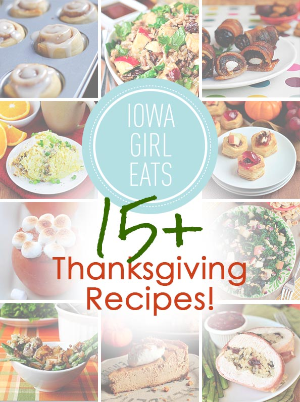 15+ Thanksgiving Recipes for all day long!   iowagirleats.com