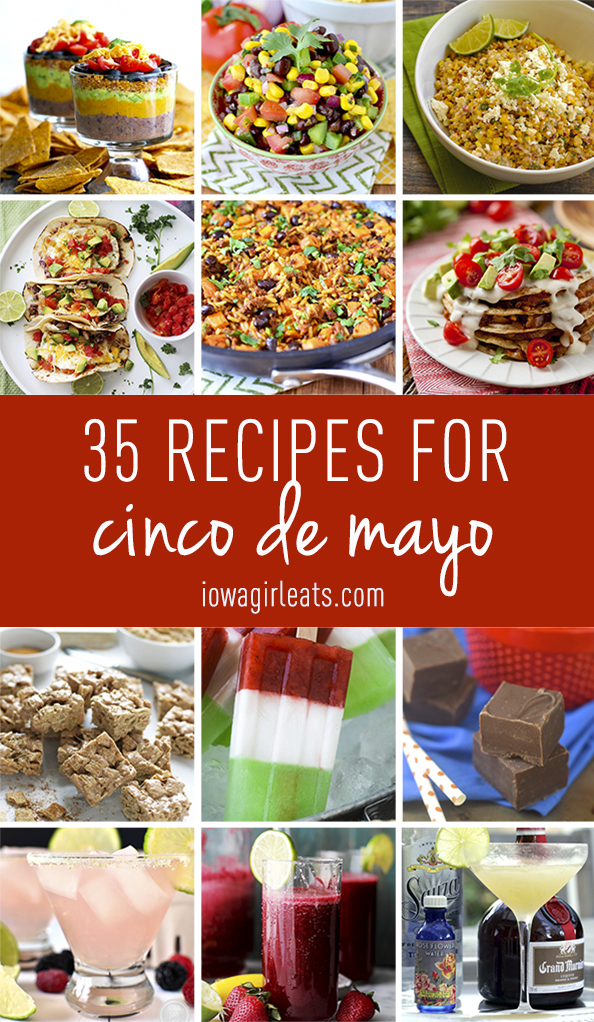 35 Recipes for Cinco de Mayo | iowagirleats.com