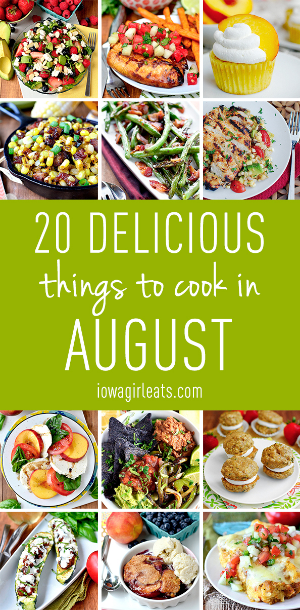 From green beans to tomatoes, peaches and peppers - here are 20 delicious things to cook in August!
