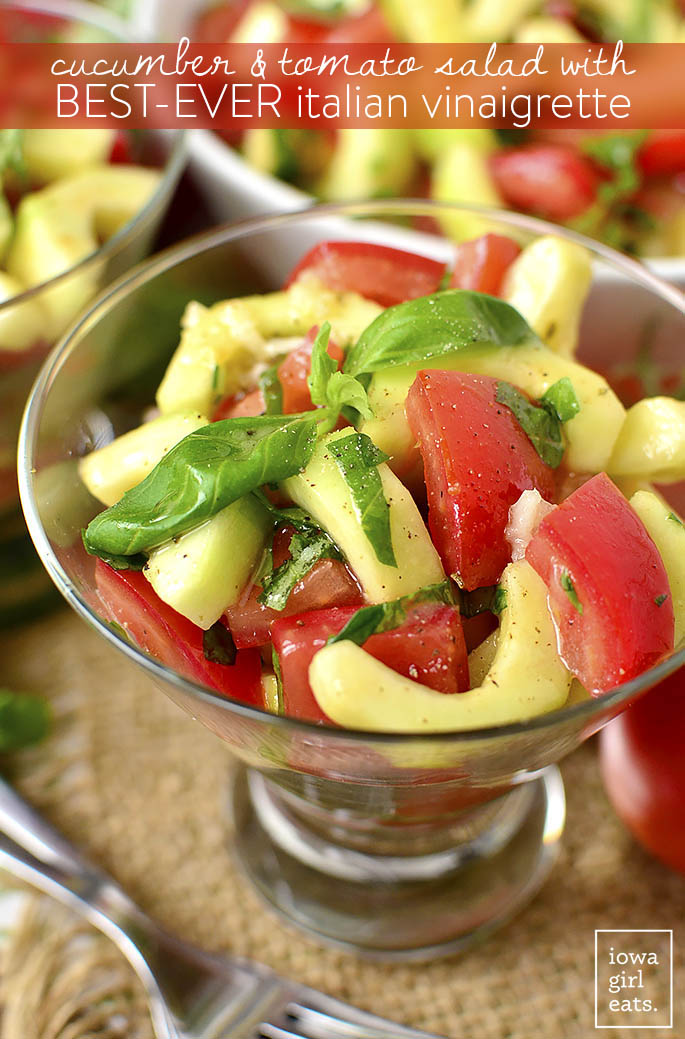 Cucumber and Tomato Salad with BEST EVER Italian Vinaigrette
