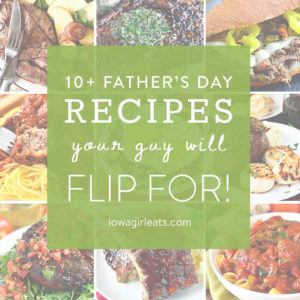 10+ Father's Day Recipes Your Guy Will Flip For