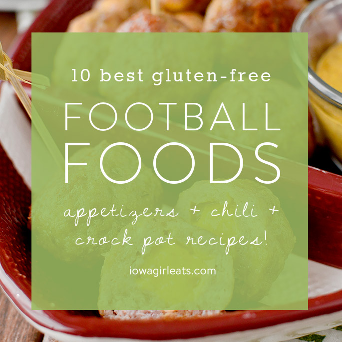 From appetizers to chili, crock pot recipes and more, cheer on your favorite team with these 10 best gluten-free foods for watching football! | iowagirleats.com