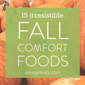 15 Irresistible Fall Comfort Foods