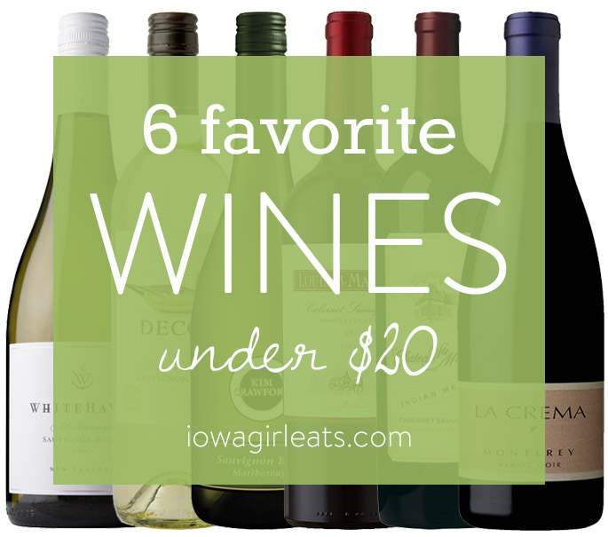 Need a hostess gift or simply a delicious wine to sip on at home? Here are my go-to, 6 favorite wines under $20. | iowagirleats.com