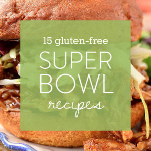 15 Gluten-Free Super Bowl Recipes