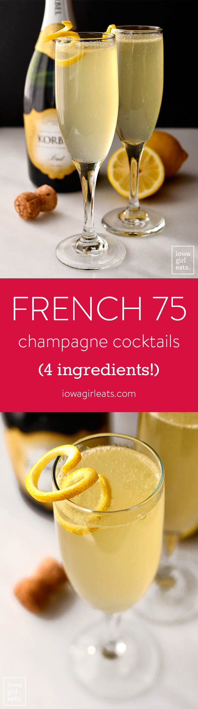 French 75 Champagne Cocktails are made with just four ingredients - no specialty liqueurs or mixers needed! Enjoy this bright and bubbly champagne cocktail for any occasion. | iowagirleats.com