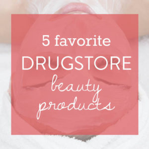 5 Favorite Drugstore Beauty Products