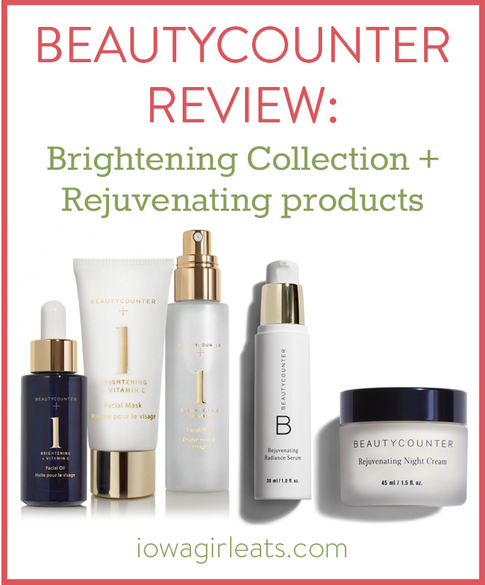 Beautycounter Brightening Collection and Rejuvenating Products Review