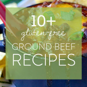 10+ Gluten-Free Ground Beef Recipes
