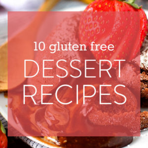 10 Gluten Free Dessert Recipes