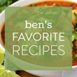 10 of Ben's Favorite Recipes