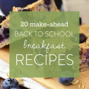 20 Make-Ahead Back to School Breakfast Recipes (Gluten Free)
