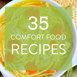 35 Comfort Food Recipes We All Need Right Now